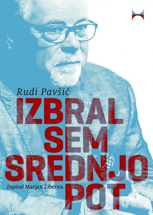 Rudi Pavšič, Marjan Žiberna: Izbral sem srednjo pot