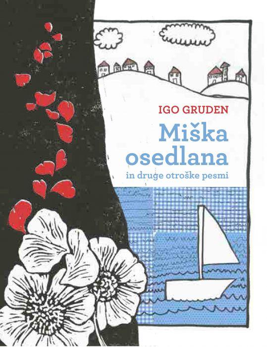 Igo Gruden: Miška osedlana in druge otroške pesmi