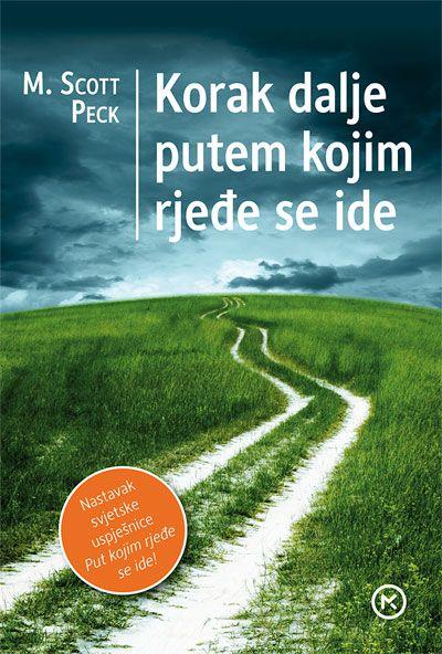 Scott Peck: Korak dalje putem kojim rjeđe se ide