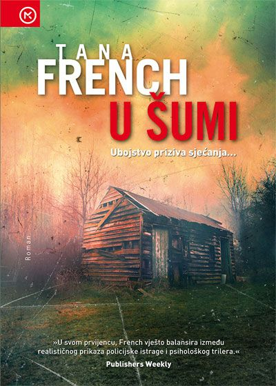 Tana French: U šumi