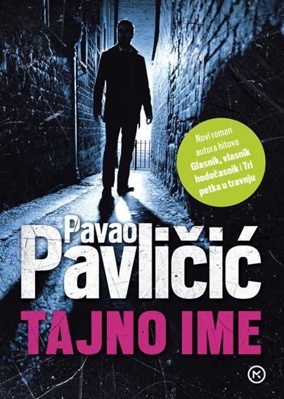 Pavao Pavličić: Tajno ime