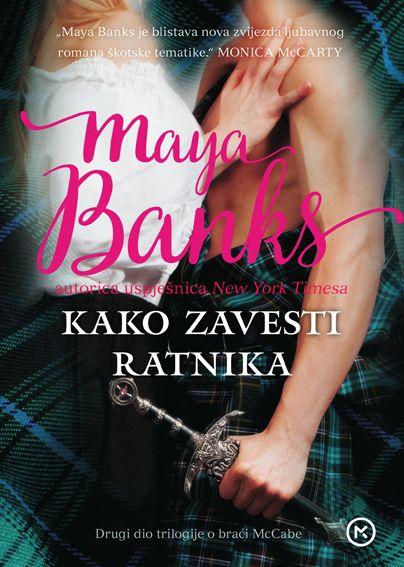 Maya Banks: Kako zavesti ratnika
