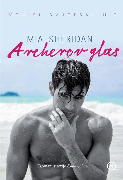 Mia Sheridan: Archerov glas