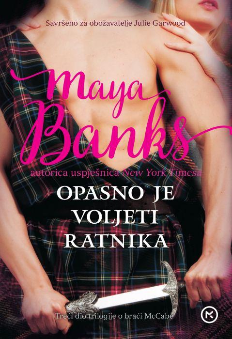 Maya Banks: Opasno je voljeti ratnika