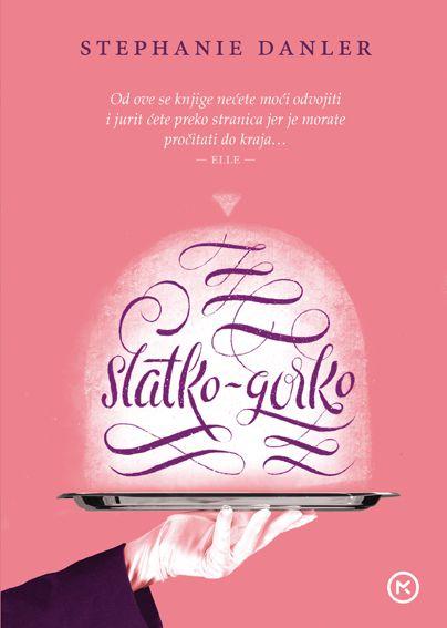 Stephanie Danler: Slatko - Gorko
