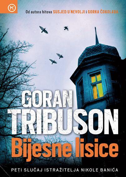 Goran Tribuson: Bijesne lisice