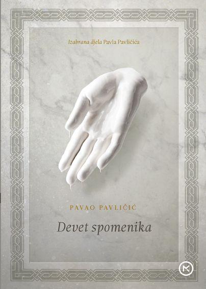 Pavao Pavličić: Devet spomenika