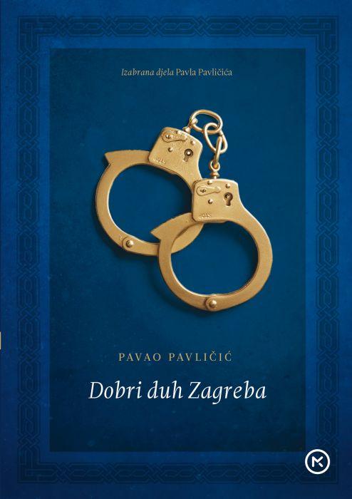 Pavao Pavličić: Dobri duh Zagreba