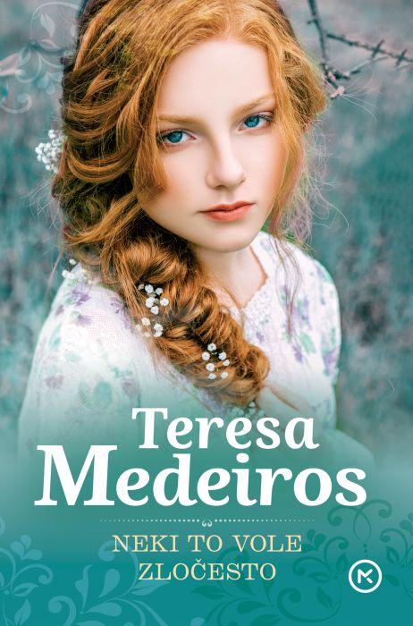 Teresa Medeiros: Neki to vole zločesto