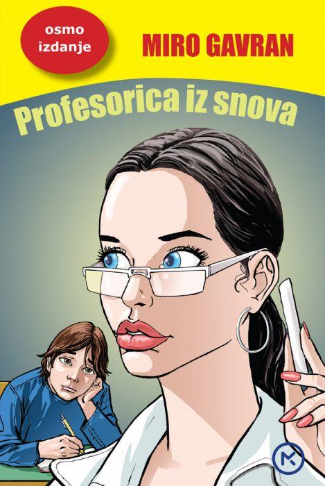 Miro Gavran: Profesorica iz snova