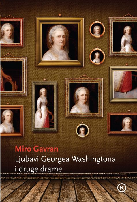 Miro Gavran: Ljubavi Georga Washingtona
