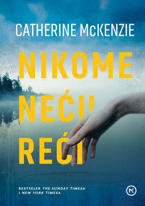 Catherine Mckenzie: Nikome neću reći