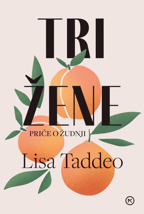 Lisa Taddeo: Tri žene