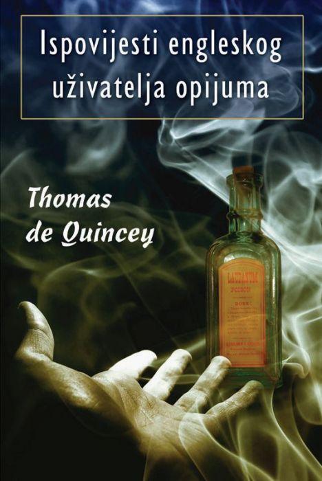 Thomas de Quincey: Ispovijesti engleskog uživatelja opijuma