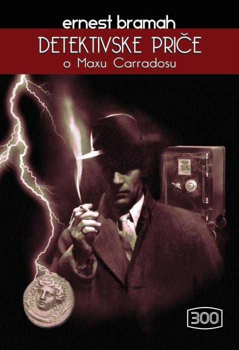 Ernest Bramah: Detektivske priče o Maxu Carradosu