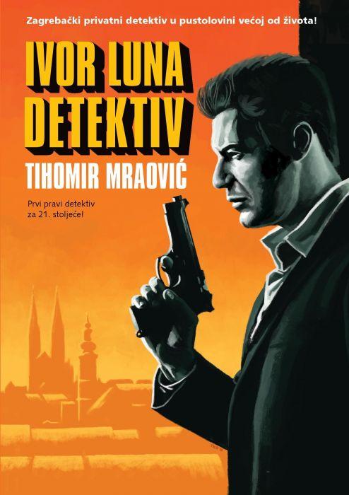 Tihomir Mraović: Ivor Luna - detektiv
