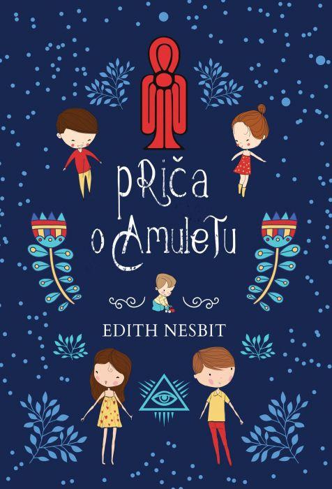 Edith Nesbit: Priča o Amuletu
