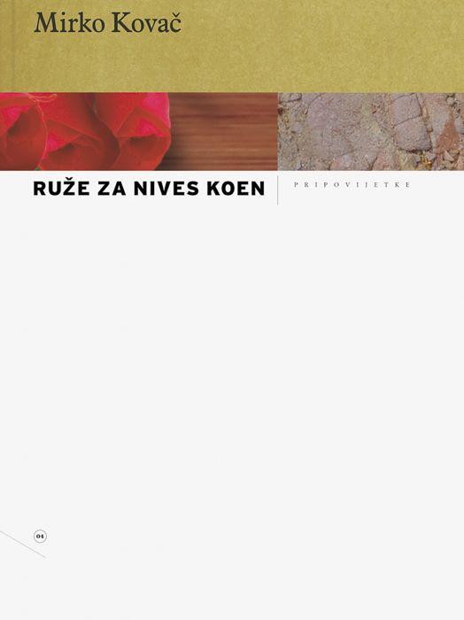 Mirko Kovač: Ruže za Nives Koen