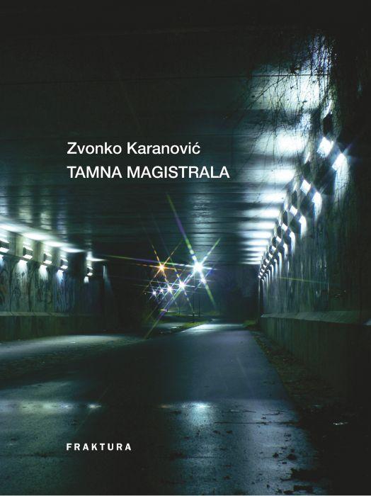 Zvonko Karanović: Tamna magistrala