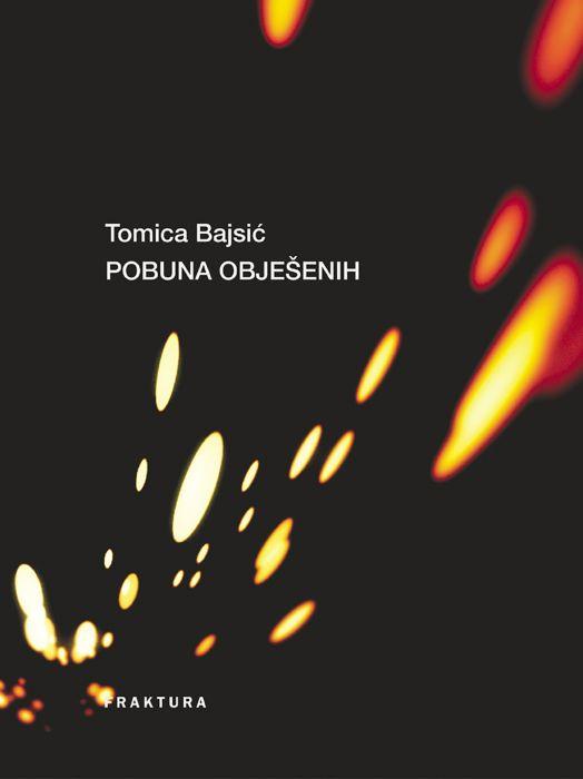 Tomica Bajsić: Pobuna obješenih