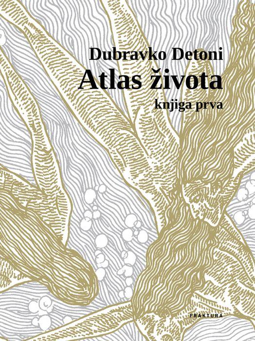 Dubravko Detoni: Atlas života I.