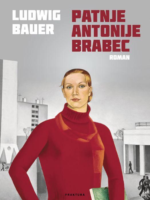 Ludwig Bauer: Patnje Antonije Brabec