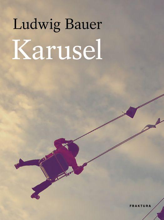Ludwig Bauer: Karusel