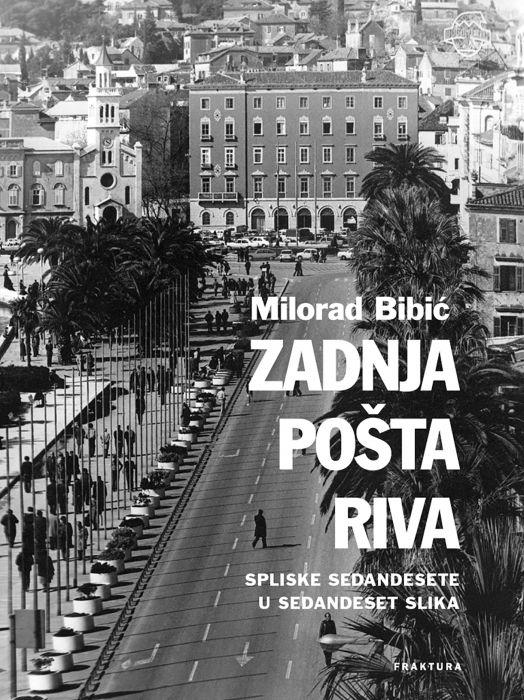 Milorad Bibić: Zadnja pošta Riva