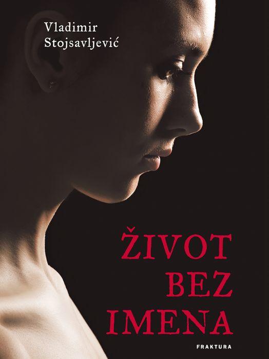 Vladimir Stojsavljević: Život bez imena