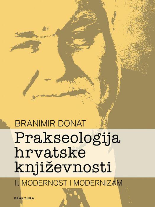 Branimir Donat: Prakseologija hrvatske književnosti II.