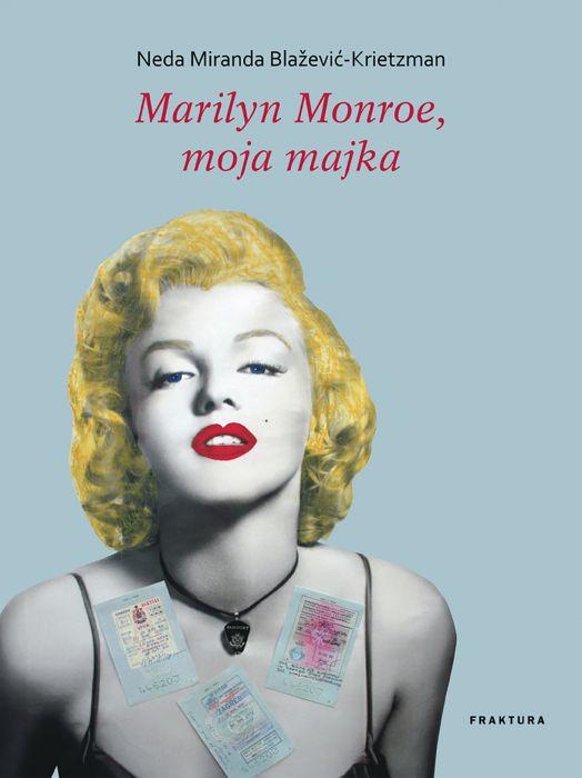 Neda Miranda Blažević-Krietzman: Marilyn Monroe, moja majka