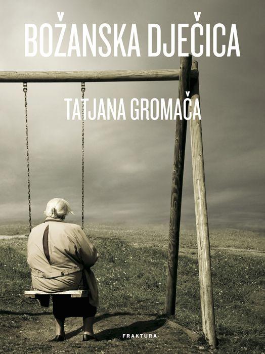Tatjana Gromača: Božanska dječica