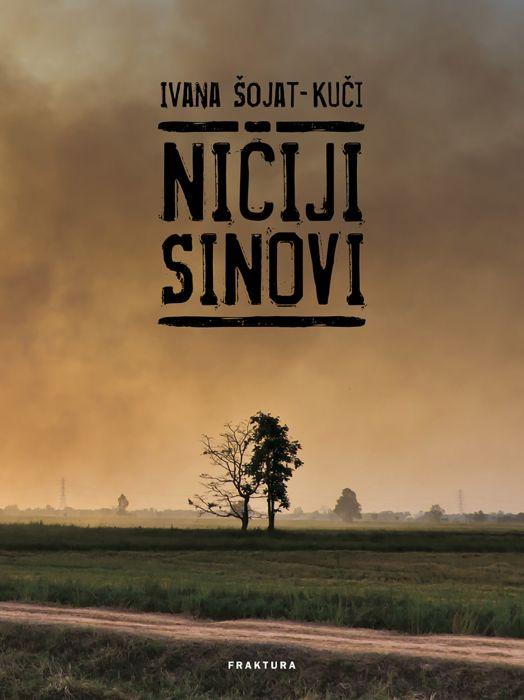 Ivana Šojat-Kuči: Ničiji sinovi