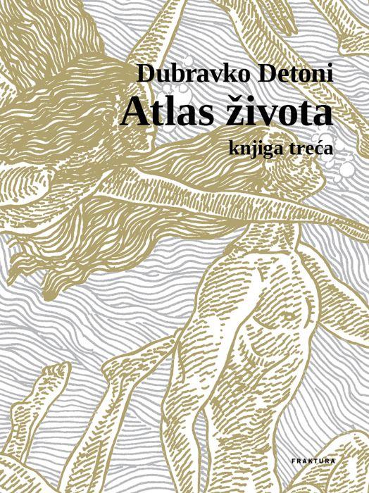 Dubravko Detoni: Atlas života III.