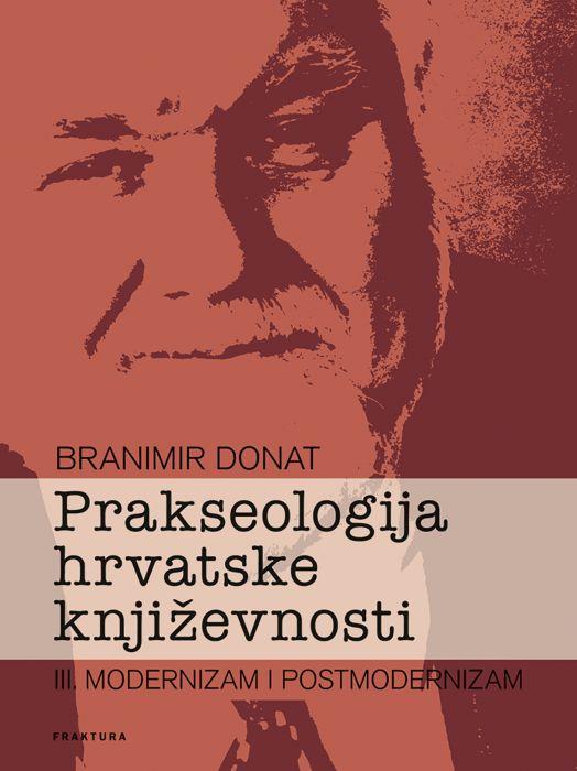 Branimir Donat: Prakseologija hrvatske književnosti III.