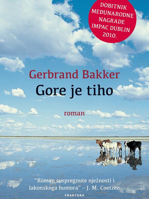 Gerbrand Bakker: Gore je tiho