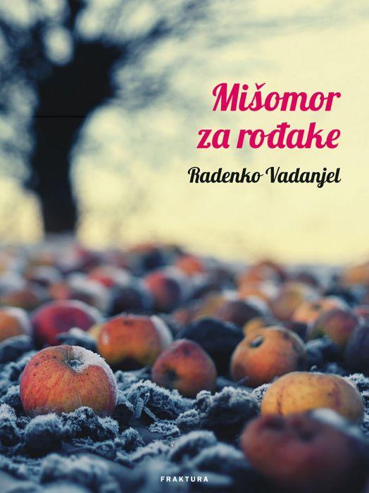 Radenko Vadanjel: Mišomor za rođake