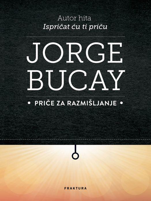 Jorge Bucay: Priče za razmišljanje