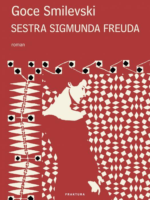 Goce Smilevski: Sestra Sigmunda Freuda