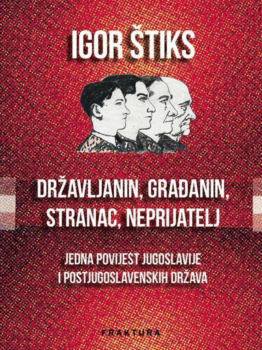 Igor Štiks: Državljanin, građanin, stranac, neprijatelj