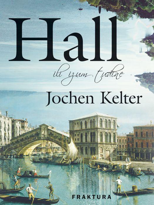 Jochen Kelter: Hall ili izum tuđine