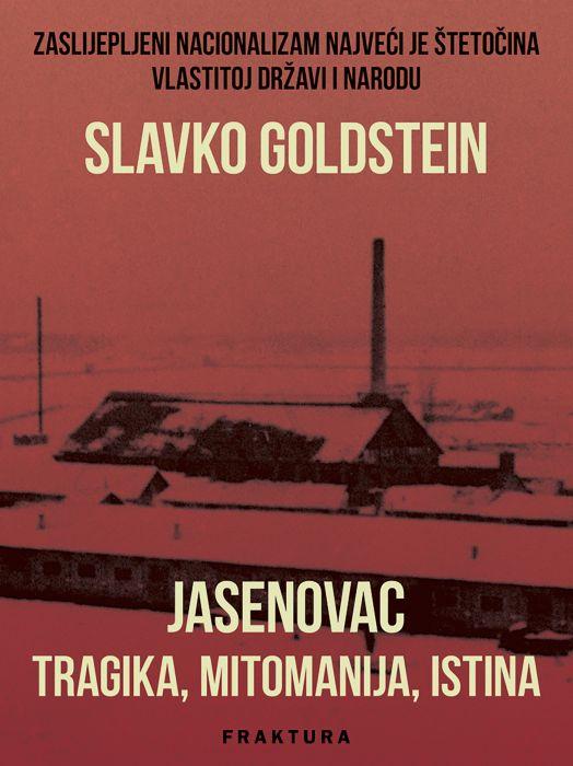 Slavko Goldstein: Jasenovac-tragika, mitomanija, istina