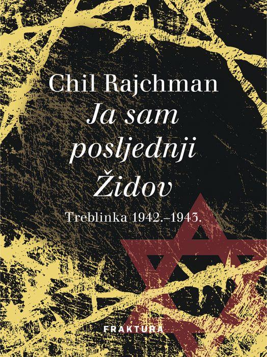 Chil Rajchman: Ja sam posljednji Židov