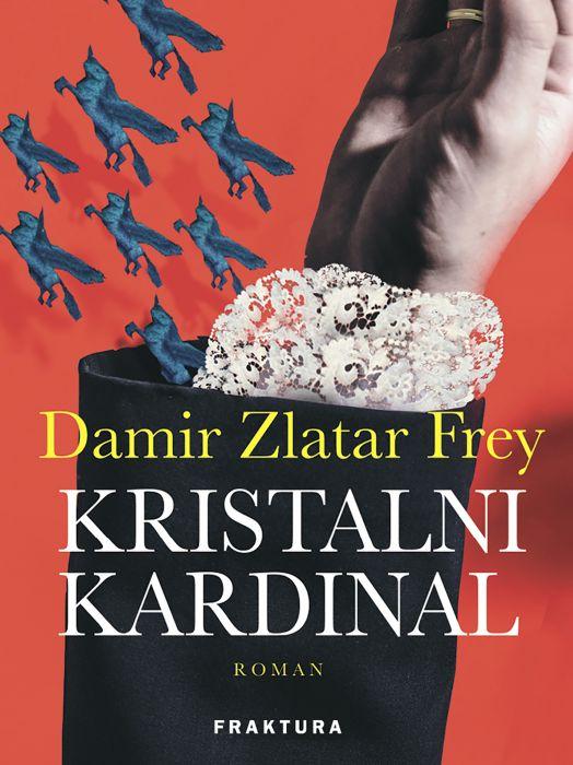 Damir Zlatar Frey: Kristalni Kardinal