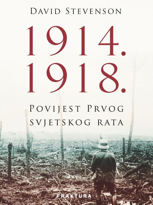 David Stevenson: 1914.–1918., Povijest Prvog svjetskog rata