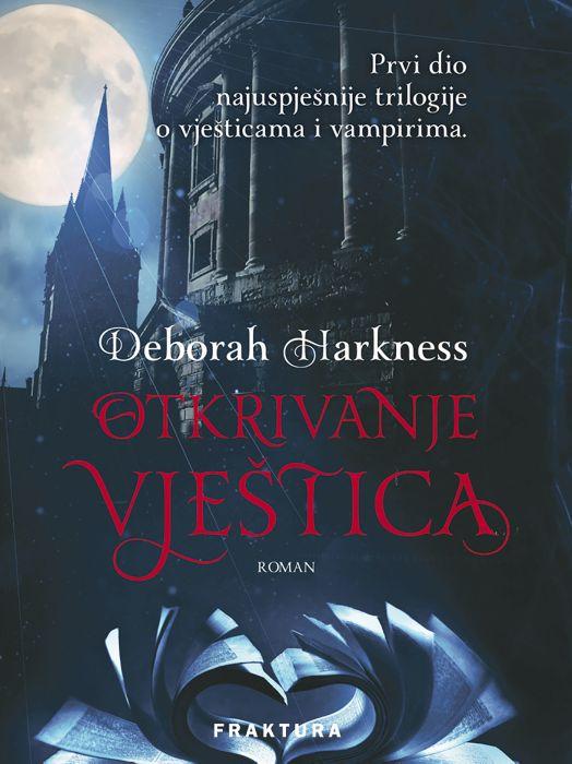 Deborah Harkness: Otkrivanje vještica