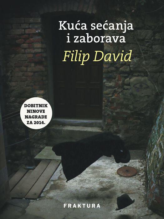 Filip David: Kuća sećanja i zaborava