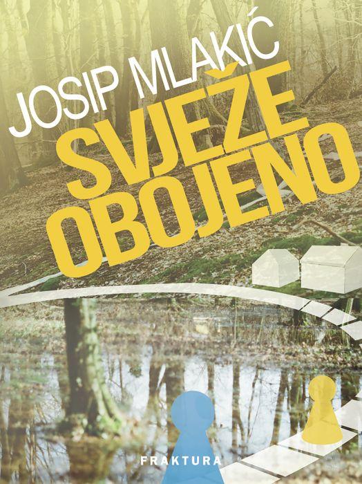 Josip Mlakić: Svježe obojeno