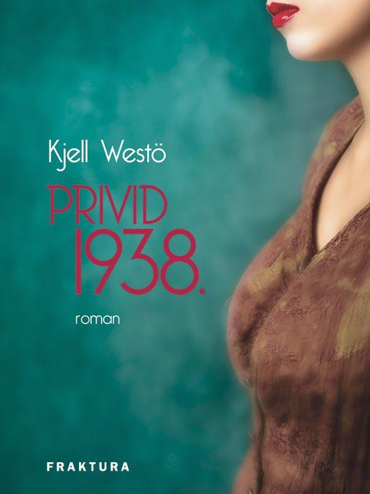 Kjell Westö: Privid 1938.