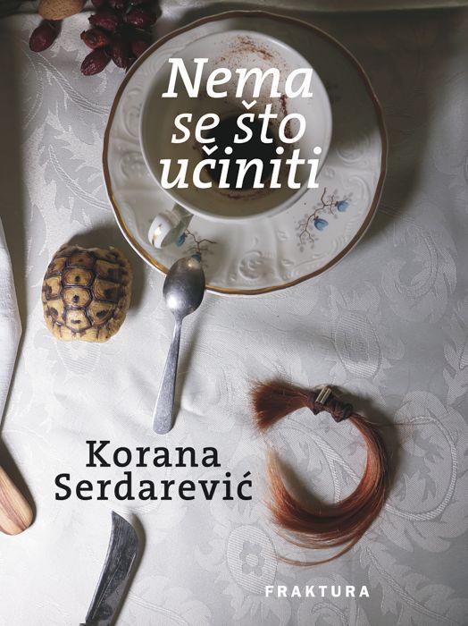 Korana Serdarević: Nema se što učiniti